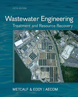 Wastewater Engineering By Metcalf & Eddy, Inc. (COR)/ Tchobanoglous, George/ Stensel, H. David/ Tsuchihashi, Ryujiro/ Burton, Franklin