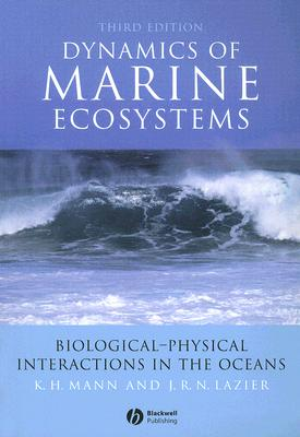 Dynamics Of Marine Ecosystems By Mann, K. H./ Lazier, J. R. N.